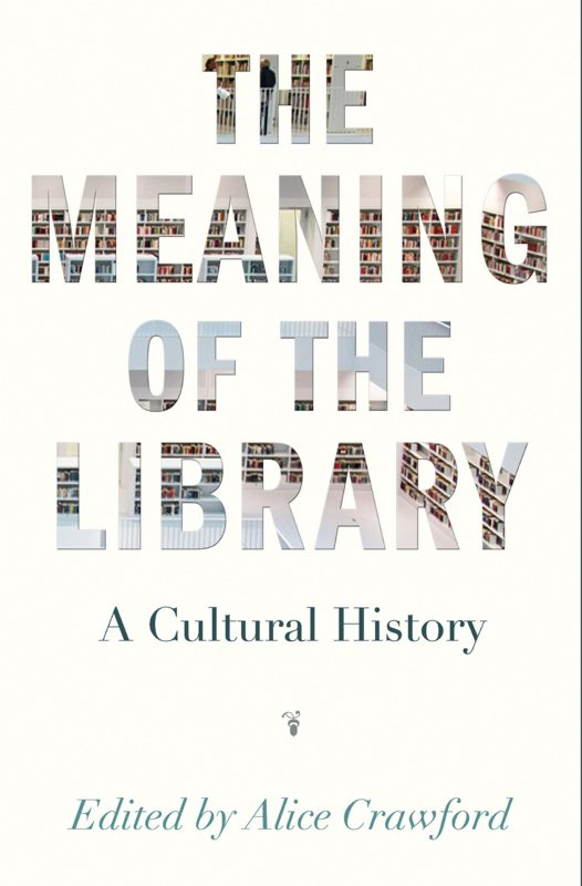 the-meaning-of-the-library-a-cultural-history_7887750